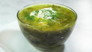 Щавелевый суп. Как приготовить суп с щавелем.