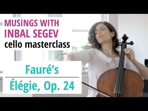 Fauré Masterclass: Élégie, Op. 24 - Musings with Inbal Segev