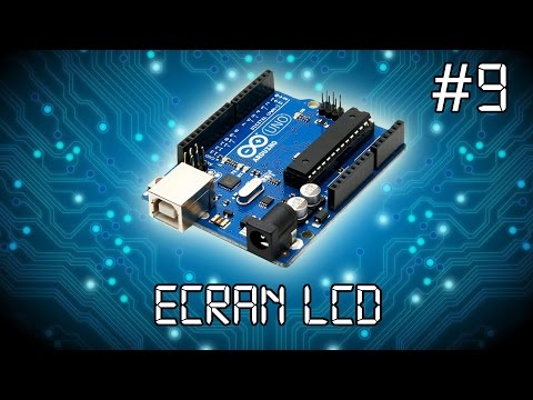 ARDUINO #9 : Ecran LCD [tuto En Français]