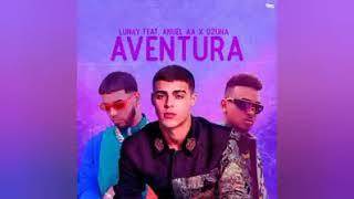 Aventura-Lunay X Anuel  AA X Ozuna  (Audio Oficial)