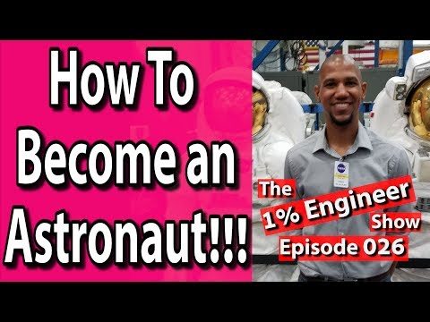 How To Become An Astronaut | The #1%Engineer Show 026