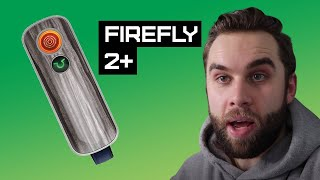 Firefly 2+ (Plus) Review & Vaporizer Tutorial