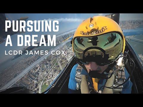 Blue Angels Pilot: LCDR James Cox - Pursuing a Dream