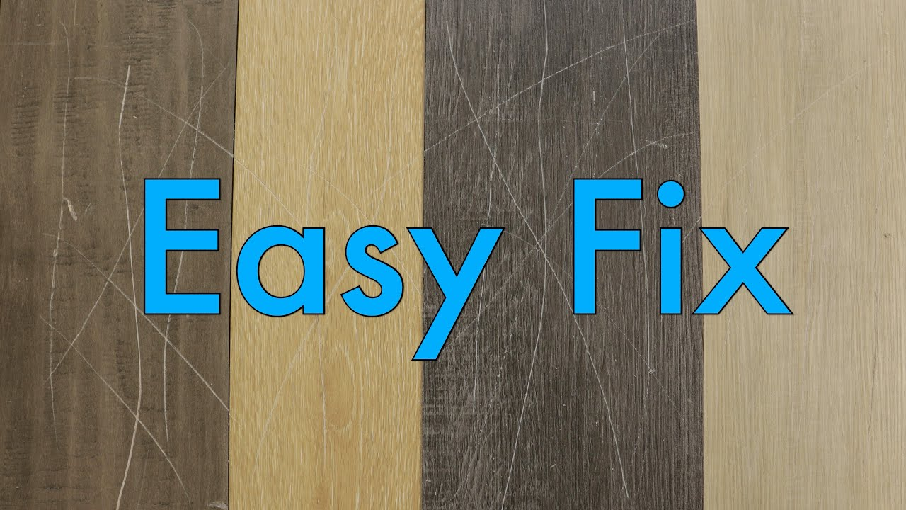 How To Fix Scratches In Vinyl Plank, How To Fix Scratches On Laminate Wood Flooring