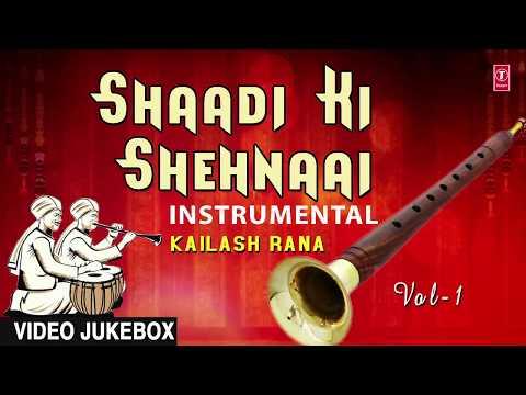 SHAADI KI SHEHNAI : Instrumental (Video Jukebox) ► KAILASH RANA    T-Series Classics
