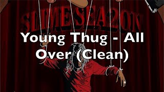 Young Thug - All Over (Clean)