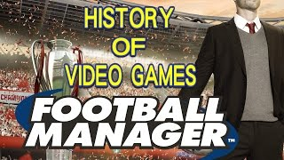 History of Football Manager (2005-2017) - Video Game History