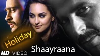 Shaayraana Vedio Song - Holiday - Music Video _ Akshay Kumar, Sonakshi Sinha - HD_By_[Bd-Kroy.com]