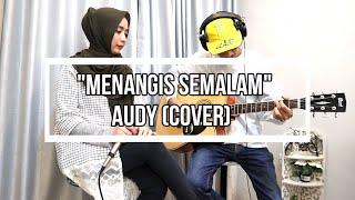 MENANGIS SEMALAM - AUDY (Cover NANDE)