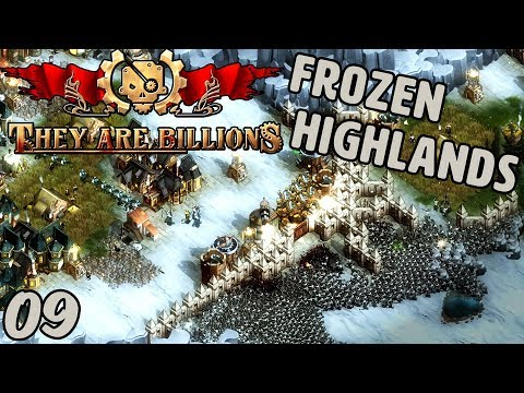 They Are Billions - Frozen Highlands - April 2018 Update! - Part 9
