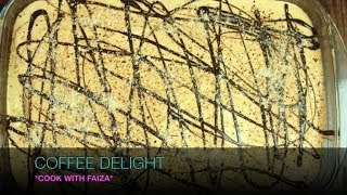 COFFEE DELIGHT - کافی ڈیلائیٹ - कॉफी डी लाइट *COOK WITH FAIZA*