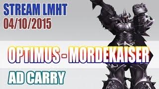 Stream cá nhân OPTIMUS 4/10: Chơi thử MORDEKAISER AD :)