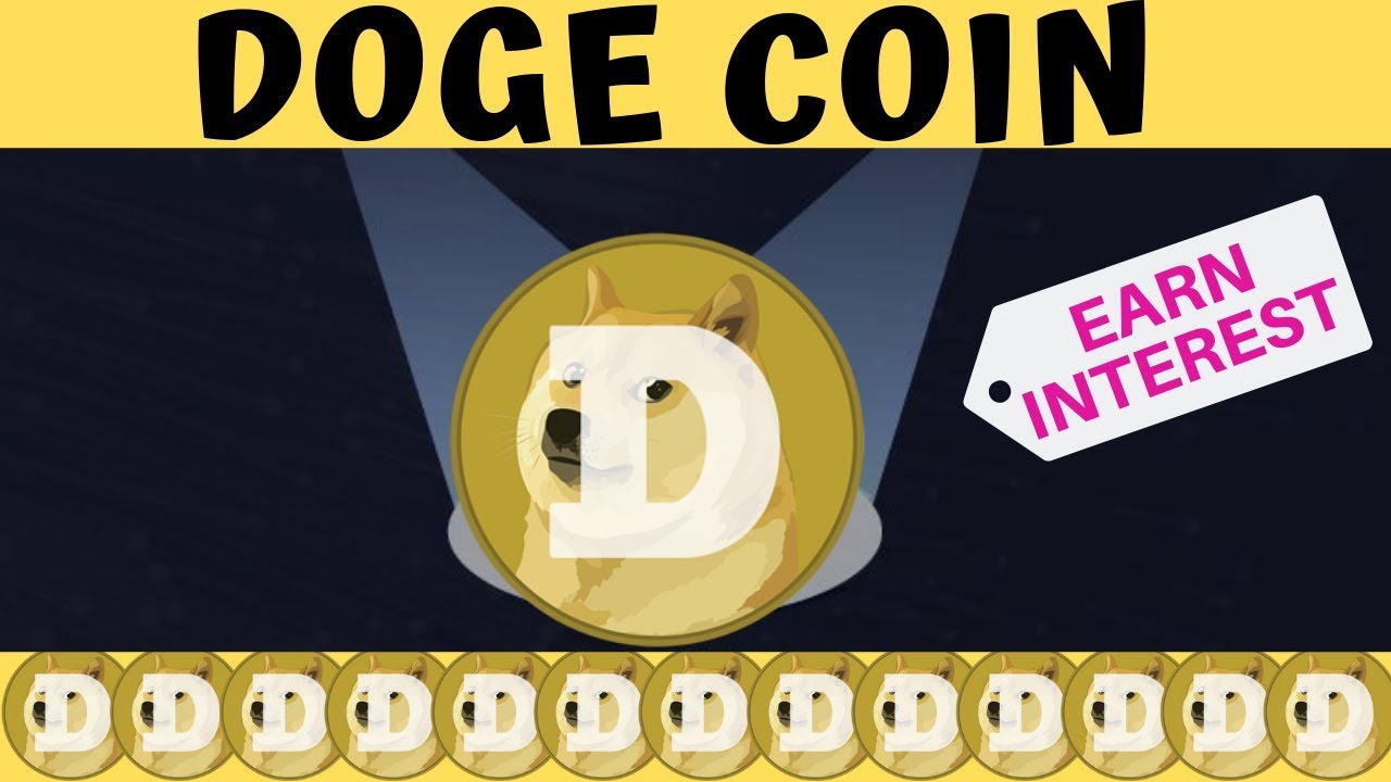DOGECOIN 2019 Earn Interest!!