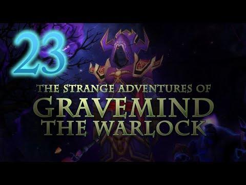 The Strange Adventures of Gravemind the Warlock - Level 23