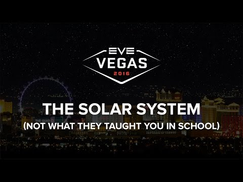 EVE Vegas 2016 - The Solar System (Not What They Taught You In School)