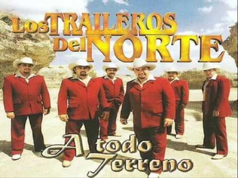 ANOCHE ESTUVE LLORANDO-TRAILEROS DEL NORTE