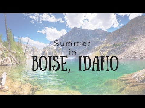 SUMMER IN BOISE, IDAHO