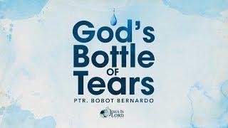 God's Bottle of Tears | Ptr. Bobot Bernardo