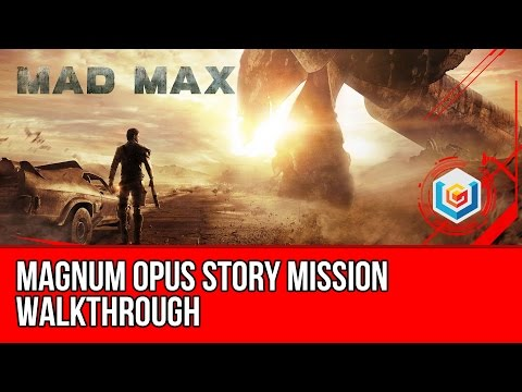 Mad Max Magnum Opus Story Mission Walkthrough Let's Play Gameplay