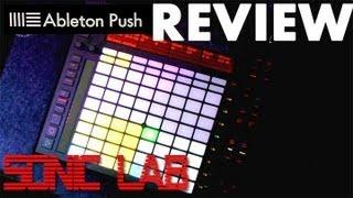 Ableton Push Review - Sonic LAB
