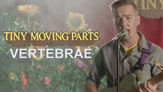 Смотреть клип Tiny Moving Parts - Vertebrae