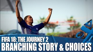 FIFA 18: The Journey 2 - Branching Storylines And Huge New Decisions