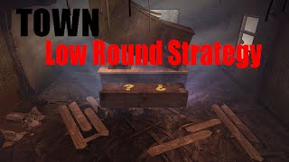 Town Low Round Strategy (Setup for high rounds)