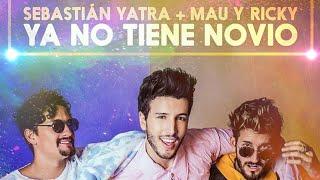 Sebastian Yatra, Mau Y Ricky - Ya No Tiene Novio › {português Español}