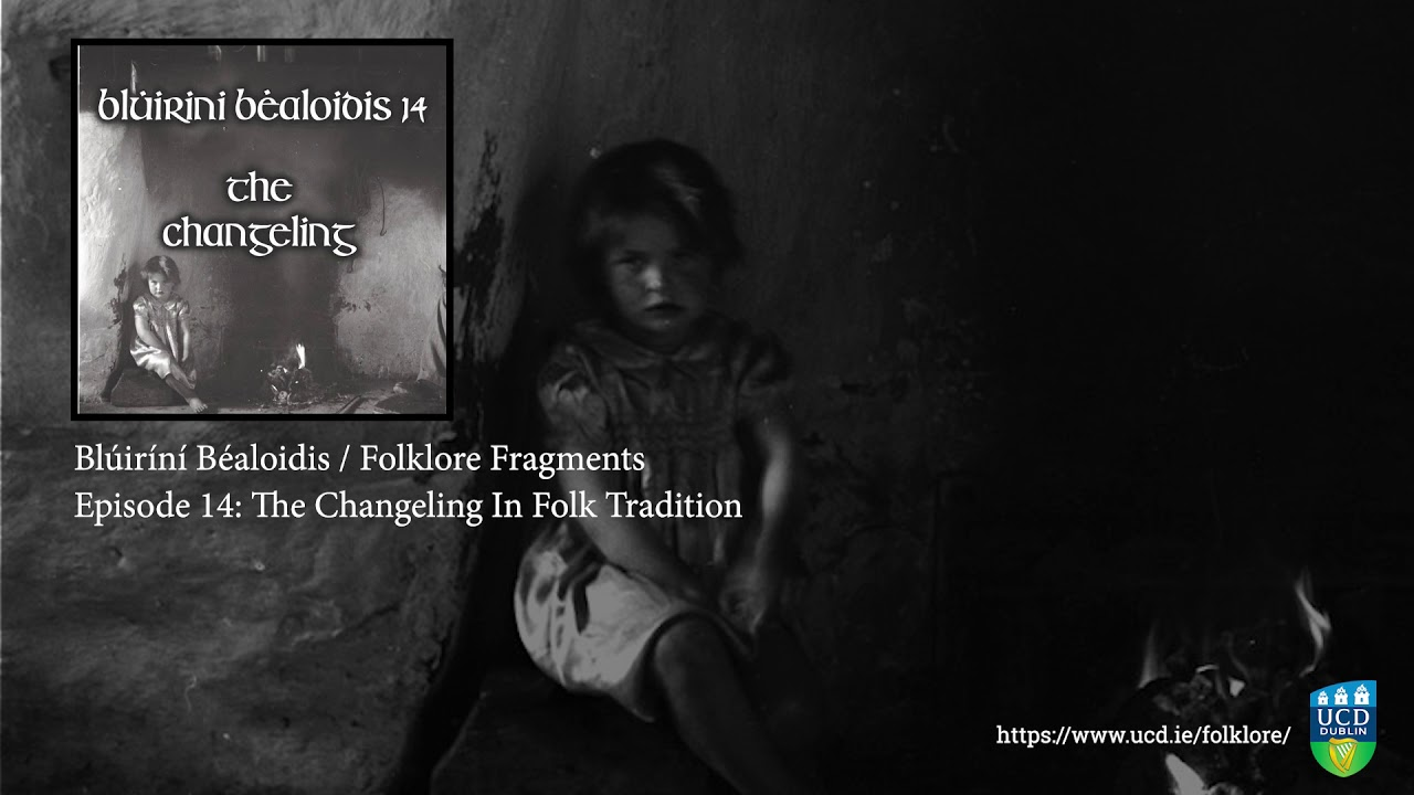 Folklore Fragments Podcast - Episode 14: The Changeling in Folk Tradition