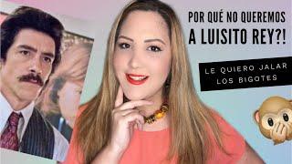POR QUÉ NO QUEREMOS A LUISITO REY? | LUIS MIGUEL LA SERIE