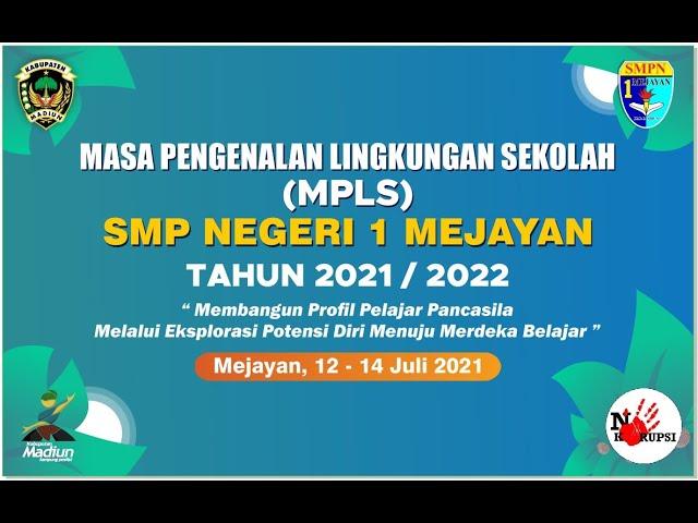 ACARA MASA PENGENALAN LINGKUNGAN SEKOLAH ( MPLS ) TAHUN 2021 / 2022 SISWA SMPN 1 MEJAYAN HARI KEDUA