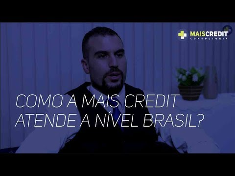 Como a Mais Credit atende a nível Brasil?