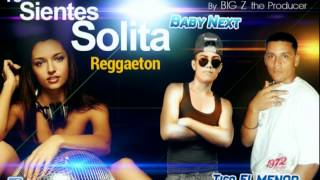 2. Tico El Menor y Baby Next - Te Sientes Solita(Kcs Production) Prod. By.Big Z the Producer Dj Ego