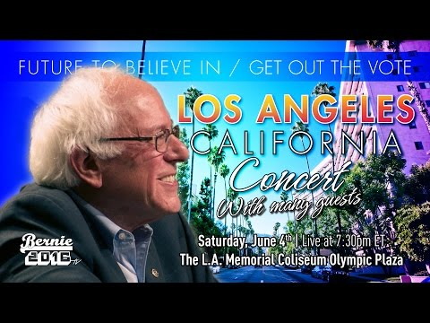 Bernie Sanders LIVE from Los Angeles, CA - A GOTV for a Future to Believe in Rally