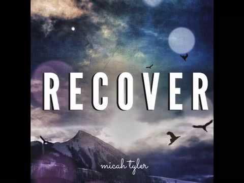 Micah Tyler - Recover