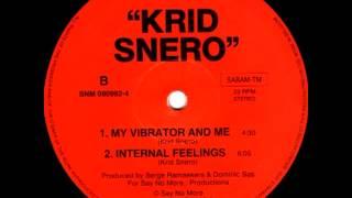 Krid Snero *  My Vibrator And Me