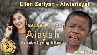 Ellen Zerlyan - Alwiansyah || Balasan Lagu Aisyah sahabat yang hilang (Official musik video)