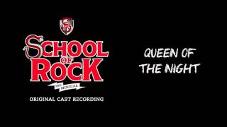 Queen of the Night (Broadway Cast Recording) | SCHOOL OF ROCK: The Musical