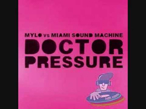 Mylo Vs Miami Sound Machine - Drop The Pressure Vs Doctor Beat (Gloria Estefan)