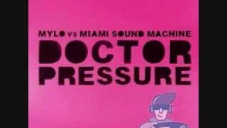 Mylo Vs Miami Sound Machine Drop The Pressure Vs Doctor Beat Gloria Estefan