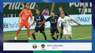 HIGHLIGHTS: Portland Timbers vs. LA Galaxy   June 19, 2019
