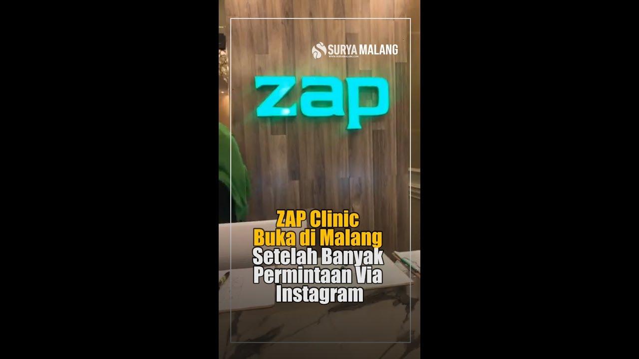 Zap Clinic Buka Di Malang Setelah Banyak Permintaan Pelanggan Via Instagram Youtube