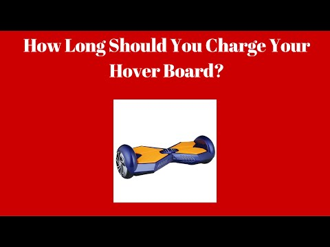 How Long Should You Charge Your Hover Board?