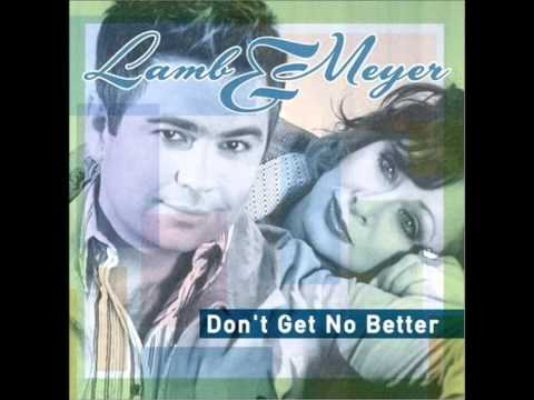 Patrick Lamb & Patsy Meyer - Don`t Get No Better