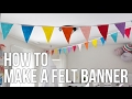 Tip Tuesday: How to Make a Felt Banner
