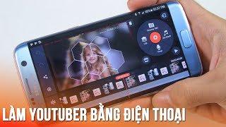 Cách làm video nhạc đăng youtube bằng điện thoại