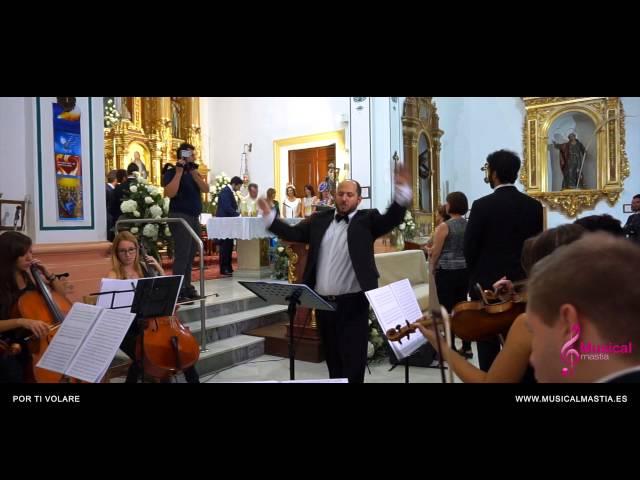 Por Ti Volare Andrea Bocelli Parroquia San Fco Javier Bodas San javier Boda Wedding Musical Mastia