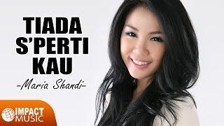 Maria Shandi - Tiada Sperti Kau