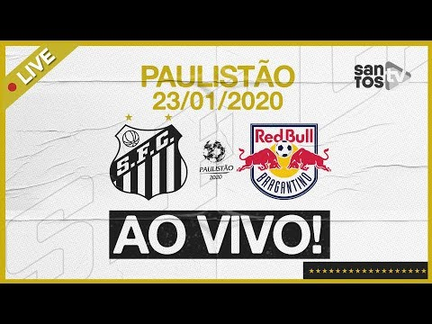 AO VIVO: SANTOS X RED BULL BRAGANTINO | PRÉ-JOGO E NARRAÇÃO | PAULISTÃO (23/01/20)