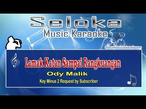 Karaoke Lamak Katan Sampai Rangkuangan - Ody Malik request subscriber Minus 2